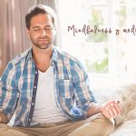 Que es meditación Mindfulness + 5 Consejos sencillos